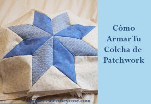 Cómo armar tu colcha de patchwork
