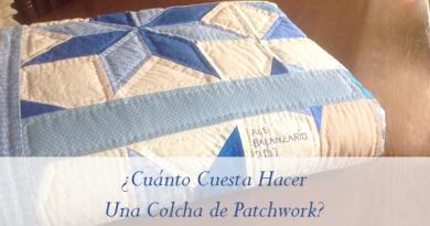 cuánto cuesta hacer una colcha patchwork