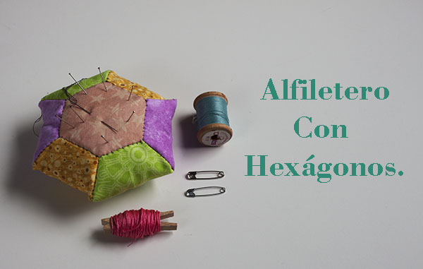 como hacer un alfiletero con hexágonos