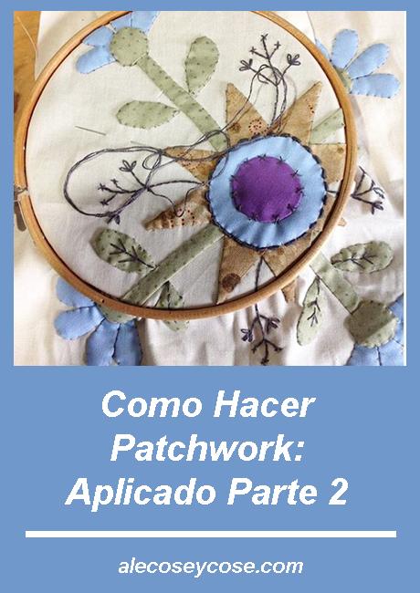 C mo hacer patchwork aplicado parte 2 ale cose y cose - Como hacer pachwork ...