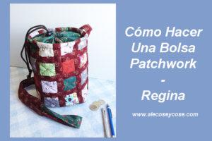 Cómo Hacer Una Bolsa Patchwork - Regina