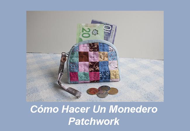 Como hacer un monedero Patchwork