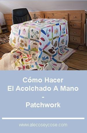 Cómo Hacer El Acolchado A Mano - Patchwork