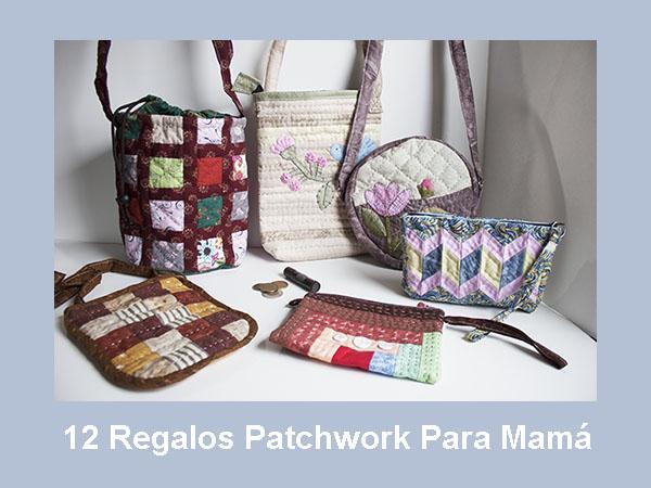 12 Regalos Patchwork Faciles de Hacer Para Mamá