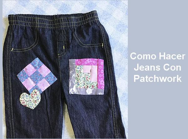 como hacer jeans con patchwork