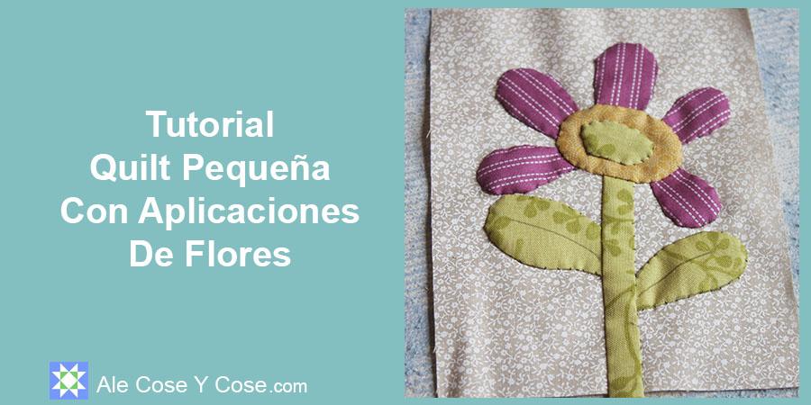 Tutorial Quilt Aplicaciones Flores - Applique Flor