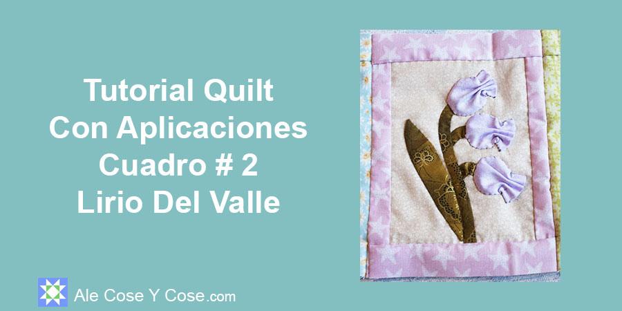 Tutorial Quilt Aplicaciones Lirio Del Valle - Aplicacion Flor
