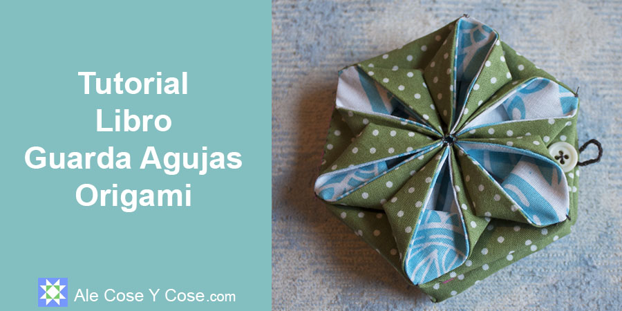 Tutorial Libro Guarda Agujas Origami - Guarda Agujas