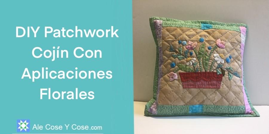 DIY Patchwork - Cojin Con Aplicaciones