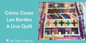 Coser Bordes A Una Quilt
