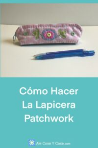 Como Hacer Lapicera Patchwork
