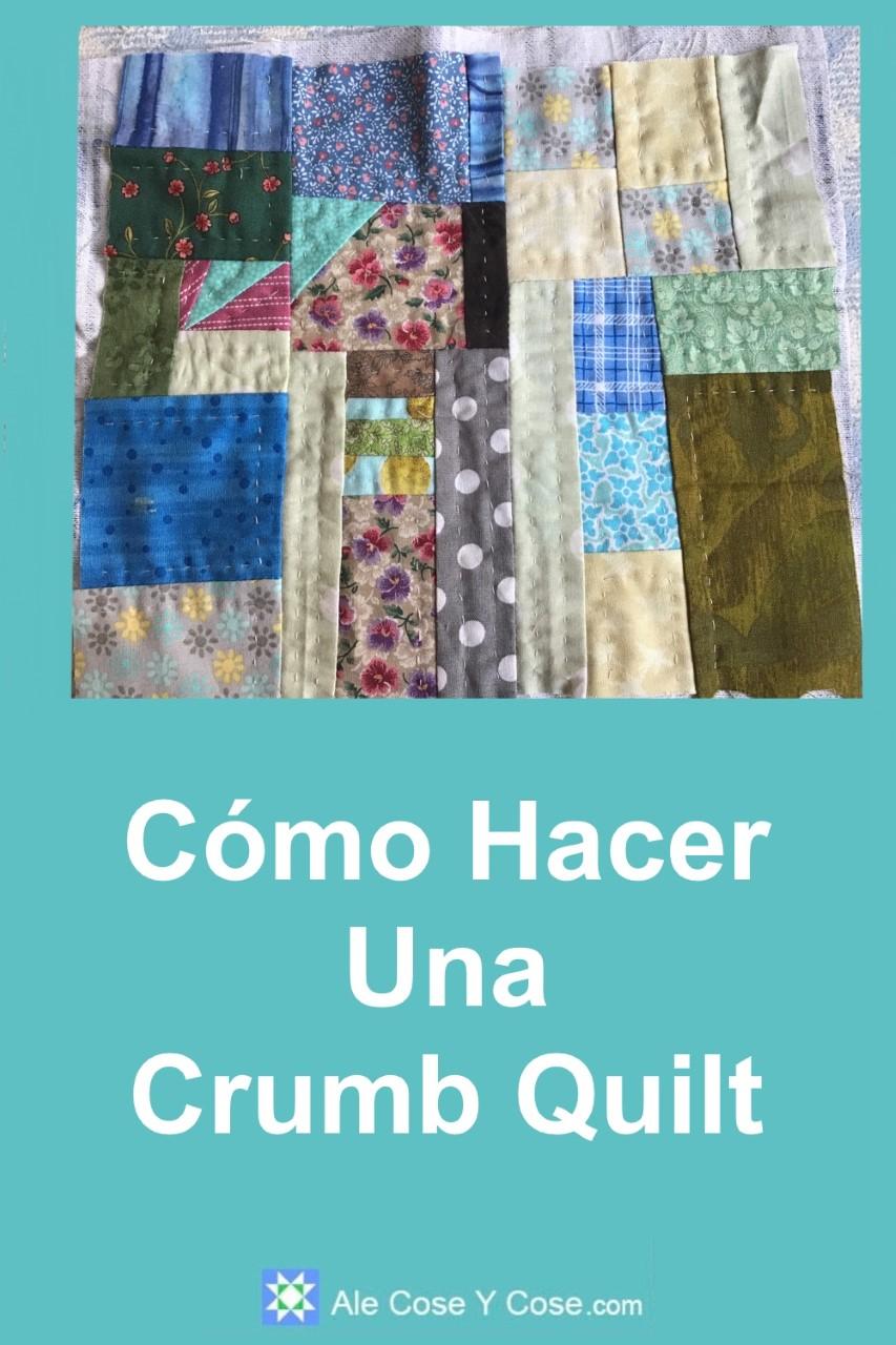 Como Hacer Una Crumb Quilt