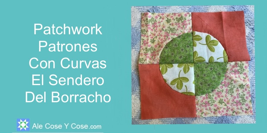 Patchwork Patrones Con Curvas Sendero Del Borracho