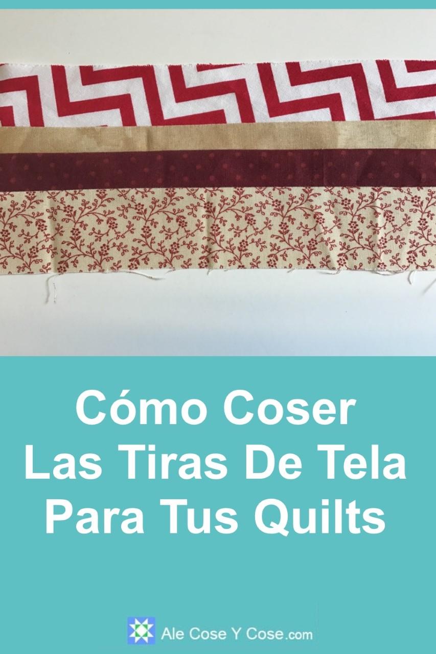 Coser Tiras De Tela Para Hacer Tus Quilts
