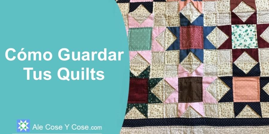 Como Guardar Tus Quilts